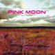 Pink Moon Pink Moon