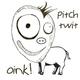 Pitch Twit Oink