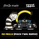 Pitch Twit / Prod No Frills (Pitch Twit Remix)