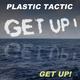 Plastic Tactic Get Up!