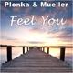 Plonka & Mueller Feel You