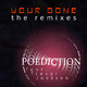 Poediction feat. Trevor Jackson Your Gone - The Remixes