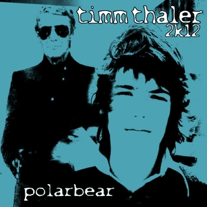 Polarbear - Timm Thaler  (Sounds United)