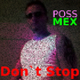 Poss Mex Don't Stop