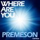 Premeson Where Are You