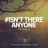 Isn't There Anyone by Primacy mp3 download