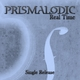 Prismalodic Real Time (Single Release)
