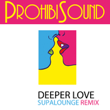 Deeper Love (Supalounge Remix) by Prohibisound mp3 download