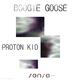 Proton Kid Boogie Goose