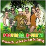 Sweat... A La La La La Long by Proyecto E-Fecto & Markus D''Ambrosi mp3 download