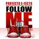 Proyecto E-Fecto & Markus D'Ambrosi feat. Patrick Bruni & Rico Caliente - Follow Me