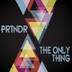 Prtndr - The Only Thing