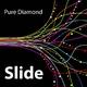 Pure Diamond Slide