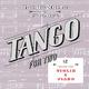 Quadro Nuevo & Chris Gall Tango for Two: 12 Tangos for Violin & Piano