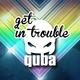 Quba Get in Trouble