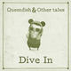 Queenfish And Other Tales Dive in