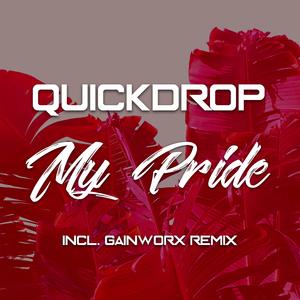 Quickdrop - My Pride (Quickdrop)