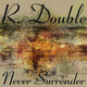 R. Double Never Surrender