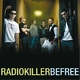 Radio Killer Be Free
