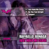Just Hold Me Close by Raffaello Bonaga mp3 download