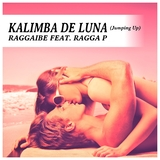 Kalimba de Luna (Jumping Up) by Raggaibe feat. Ragga P mp3 download