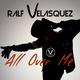 Ralf Velasquez - All over Me