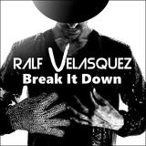 Break It Down by Ralf Velasquez mp3 download