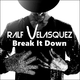 Ralf Velasquez Break It Down