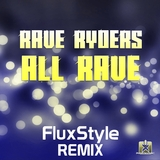 All Rave(Fluxstyle Remix) by Rave Ryders mp3 download