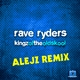 Rave Ryders Kingz of the Oldskool(Alejz Remix)