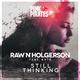 Raw N Holgerson feat. Kyte Still Thinking