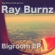 Ray Burnz Bigroom Ep