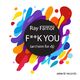 Ray Famor - F**k You (Anthem for DJ)