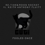 Fooled Once by Re-Tide & Moon Rocket feat. Keith Anthony Fluitt mp3 download