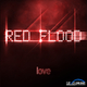 Red Flood Love