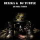 Relika & DJ Turtle Jungle Them