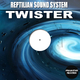 Reptilian Sound System  Twister