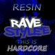 Resin This Is Hardcore