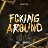 Fcking Around by Resist & Beatfreak mp3 download