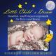 Ricardo M Little Childs Dream: Einschlaf- und Entspannungsmusik für Babys und Kinder