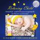 Ricardo M Relaxing Child: Einschlaf- und Entspannungsmusik für Babys und Kinder