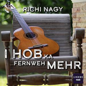 Richi Nagy - I hob ka Fernweh mehr (Likeke Music)