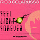 Rico Colarusso Feel Light Forever