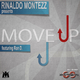 Rinaldo Montezz Ft. Ron D. Move Up
