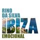 Rino da Silva Ibiza Emocional