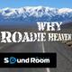 Roadie Heaven Why