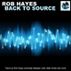 Rob Hayes Back to Source