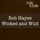 Rob Hayes Wicked and Wild
