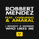 Robbert Mendez Feat Chiquinho And Amaral I Bought a Woman Who Likes Me
