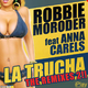 Robbie Moroder Feat Anna Carels La Trucha (The Remixes 2)